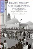 Islamic Society and State Power in Senegal : Disciples and Citizens in Fatick, Leonardo A. Villalón, 0521460077