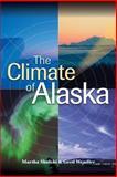 The Climate of Alaska, Martha Shulski and Gerd Wendler, 1602230072