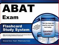 ABAT Exam Flashcard Study System : ABAT Test Practice Questions and Review for the American Board of Applied Toxicology Certification Examination, ABAT Exam Secrets Test Prep Team, 160971007X