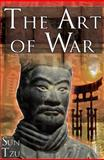 The Art of War : Sun Tzu's Ultimate Treatise on Strategy for War, Leadership, and Life, Sun-Tzu and W#468;, S#363;n, 1615890076