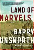 Land of Marvels, Barry Unsworth, 0385520077