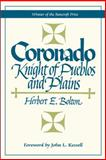 Coronado : Knight of Pueblos and Plains: Published in Observation of the 450th Anniversary of the Coronado Expedition and the 500th Anniversary of Spain's Discovery of the New World, Bolton, Herbert E., 0826300073