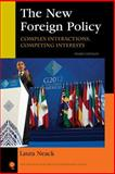 New Foreign Policy : Complex Interactions, Competing Interests, Neack, Laura, 1442220074