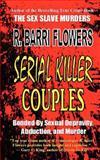 Serial Killer Couples, R. Barri Flowers, 1475200072