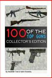 100 of the Top Guns Collector's Edition, Vadim Kravetsky, 1482750074