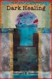Dark Healing, Richard E. Messer, 1771690070