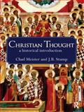 Christian Thought : A Historical Introduction, Meister, Chad and Stump, James, 0415440076
