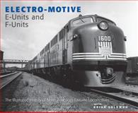 Electro-Motive E-Units and F-Units, Brian Solomon, 0760340072