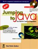 Jumping to Java : Fast Track for C and C++ Programmers, Sydow, Dan, 0764540076