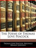 The Poems of Thomas Love Peacock, Thomas Love Peacock and Reginald Brimley Johnson, 1141010070