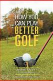 How You Can Play Better Golf, John Oteri, 1465390073