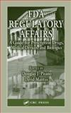 FDA Regulatory Affairs : A Guide for Prescription Drugs, Medical Devices and Biologics, , 1587160072