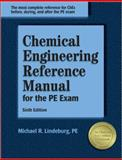 Chemical Engineering Reference Manual for the PE Exam, Lindeburg, Michael R., 1591260078