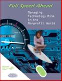 Full Speed Ahead : Managing Technology Risk in the Nonprofit World, Herman, Melanie L., 1893210073