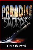 Paradise under the Shades of Swords, Umesh Patri, 1926800079
