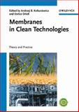 Membranes in Clean Technologies : Theory and Practice, Koltuniewicz, Andrzej Benedykt and Drioli, Enrico, 3527320075