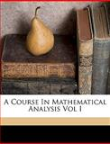 A Course in Mathematical Analysis, Edouard Goursat, 1149330074