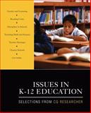 Issues in K-12 Education : Selections from CQ Researcher, CQ Researcher Staff, 1412980070