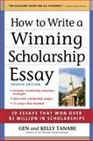 How to Write a Winning Scholarship Essay, Tanabe and Kelly Tanabe, 1617600075