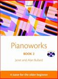 Pianoworks Bk. 2 : A Tutor for the Older Beginner Method, , 0193360071