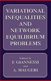 Variational Inequalities and Network Equilibrium Problems, Giannessi, F. and Maugeri, A., 0306450070