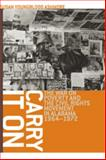 Carry It On : The War on Poverty and the Civil Rights Movement in Alabama, 1964-1972, Ashmore, Susan Youngblood, 0820330078