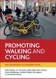 Promoting Walking and Cycling : New Perspectives on Sustainable Travel, Pooley, Colin G., 1447310071