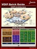 VOIP Quick Guide : VOIP Protocols, Architecture and Technologies, www.javvin.com Staff, 1602670072