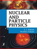 Nuclear and Particle Physics, Kakani, S. L. and Kakani, Shubhra, 1848290071