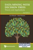 Data Mining with Decision Trees, Lior Rokach and Oded Maimon, 981459007X