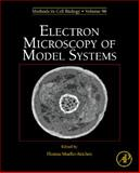 Electron Microscopy of Model Systems, , 0123810078