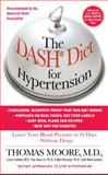 The Dash Diet for Hypertension, Thomas Moore and Mark Jenkins, 0743410076