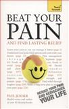 Beat Your Pain and Find Lasting Relief: Teach Yourself, Paul Jenner, 1444190075