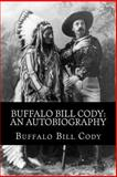 Buffalo Bill Cody: an Autobiography, Buffalo Bill Cody, 1495370070