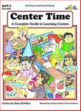 Center Time : A Complete Guide to Learning Centers, McMillan, Dana, 1573100072