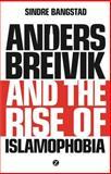 Andres Breivik and Rise of Islamophobia, Bangstad, 1783600071