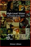 High-Level Vision : Object Recognition and Visual Cognition, Ullman, Shimon, 0262710072