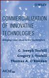 Commercialization of Innovative Technologies : Bringing Good Ideas to the Marketplace, Touhill, C. Joseph and Touhill, Gregory J., 047023007X