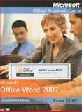 77-601 : Microsoft Office Word 2007 Updated First Edition with Student CD-ROM High School Edition, MOAC, 0470470070