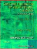 Structure Elucidation by NMR in Organic Chemistry : A Practical Guide, Breitmaier, Eberhard, 0470850078