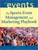 The Sports Event Management and Marketing Playbook, Supovitz, Frank and Goldblatt, Joe, 0471460079