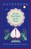 The Guidebook to the True Secret of the Heart Volume 1, M. R. Muhaiyaddeen, 0914390074