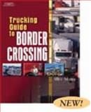 Trucking Guide to Border Crossing, Adams, Alice, 1401820077