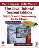 The Java Tutorial : Object-Oriented Programming for the Internet, Campione, Mary and Walrath, Kathy, 0201310074