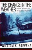 The Change in the Weather, William K. Stevens, 0385320078