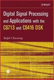 Digital Signal Processing and Applications with the C6713 and C6416 DSK, Chassaing, Rulph, 0471690074