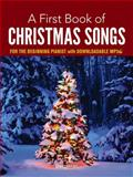 A First Book of Christmas Songs for the Beginning Pianist, Bergerac, 0486780074