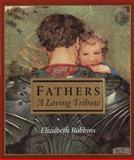 Fathers, Elizabeth Robbins and Random House Value Publishing Staff, 0517150077