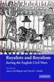 Royalists and Royalism during the English Civil Wars, , 0521870070