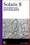 Solaris 8 Essential Reference, John P. Mulligan, 0735710074